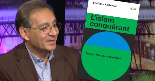 Shafique Keshavjee publie un livre sur «L'islam conquérant» (présentation écrite et vidéo)