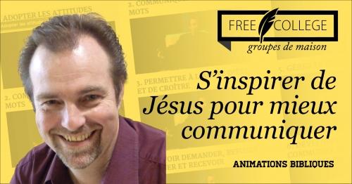 FREE COLLEGE: chaque mercredi du 28 octobre au 2 décembre une animation biblique  ZOOM sur «S'inspirer de Jésus pour mieux communiquer»