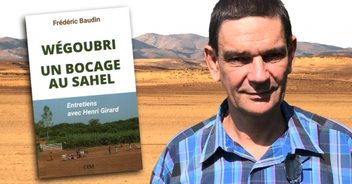 Henri Girard : 30 ans à reverdir le Sahel